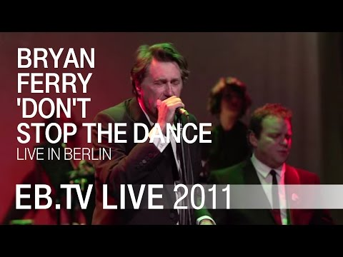 Bryan Ferry 'Don't Stop The Dance' live in Berlin