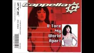 Cappella - U Tore My World Apart