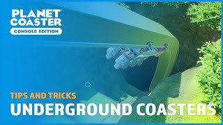 Underground Coasters - Tips and Tricks - Planet Coaster: Console Edition