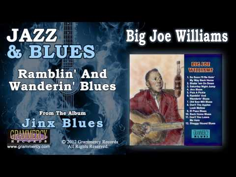 Big Joe Williams - Ramblin' And Wanderin' Blues