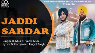 Jaddi Sardar - Prabh Ghai - Harjot Singh - New Punjabi Songs 2021