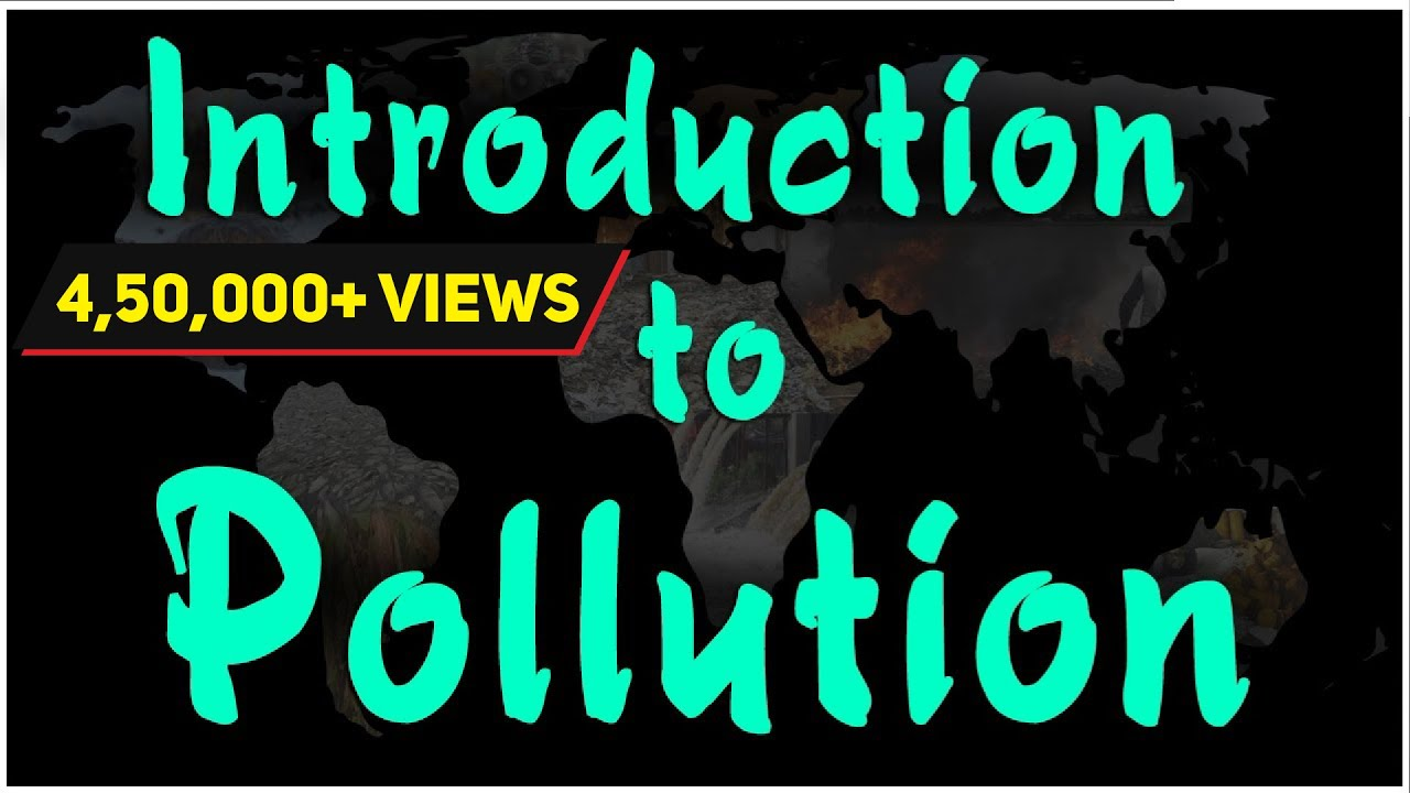 introduction to pollution  environmental science  evs  letstute  introduction to pollution  environmental science  evs  letstute