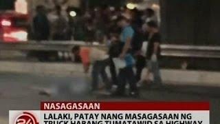 24Oras: Exclusive: Lalaki, patay nang masagasaan ng truck habang tumatawid sa Osmeña Highway