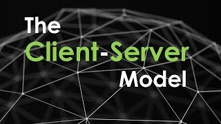 The Client Server Model | Clients and Servers