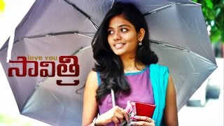 Love You Savitri - Latest Telugu Short Film 2015 | [ENGLISH SUBTITLED]