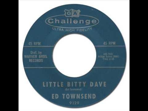 ED TOWNSEND - LIttle Bitty Dave [Challenge 9129] 1961