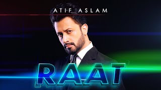 Raat (Night) | Atif Aslam | Official Music Video