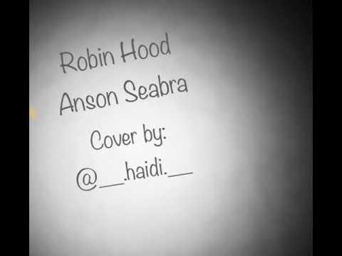 Robin Hood- Anson Seabra (cover)