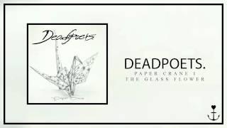 Deadpoets. - Paper Crane I: The Glass Flower
