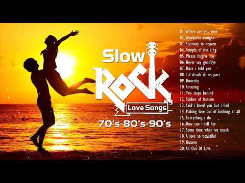 Best Slow Rock Love Songs 80s 90s Collection Playlist - Greatest Slow Rock Songs Ever