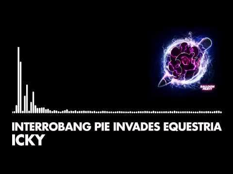 Icky - Interrobang Pie Invades Equestria