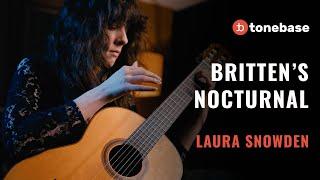 Laura Snowden - Britten's Nocturnal Op. 70 (Performance)