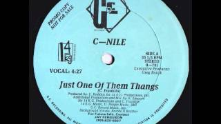 C-Nile - Just one of Them Thangs