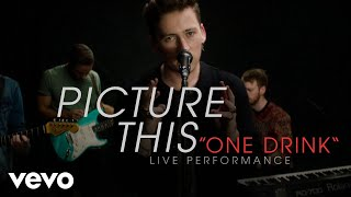 """Picture This - """"One Drink"""" Official Performance 