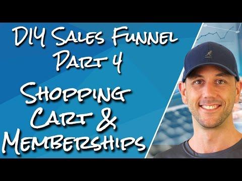 DIY Sales Funnel #4 - How To Choose & Setup Your Shopping Cart & WordPress Membership Plugin