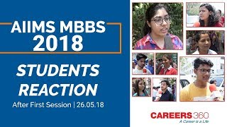 AIIMS MBBS 2018 - Post Exam Student Reactions (May 26, Session 1) | Careers360