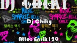Dj Chiky El bandolero { Stonky Records }