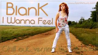 BianK - I Wanna Feel (Chill out version) by Clau31x1