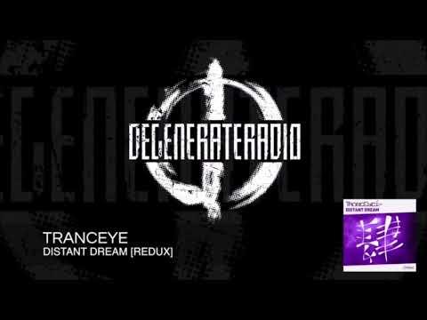 TrancEye - Distant Dream @ DEGENERATE RADIO 121 (Sean Tyas)