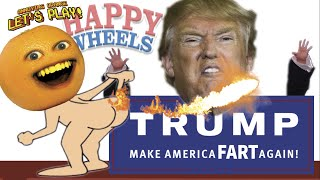 Annoying Orange Plays - Happy Wheels: TRUMP Make America FART Again!