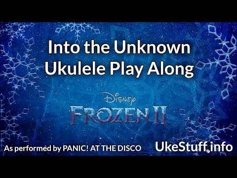Into the Unknown Ukulele Play Along (PANIC! AT THE DISCO version)