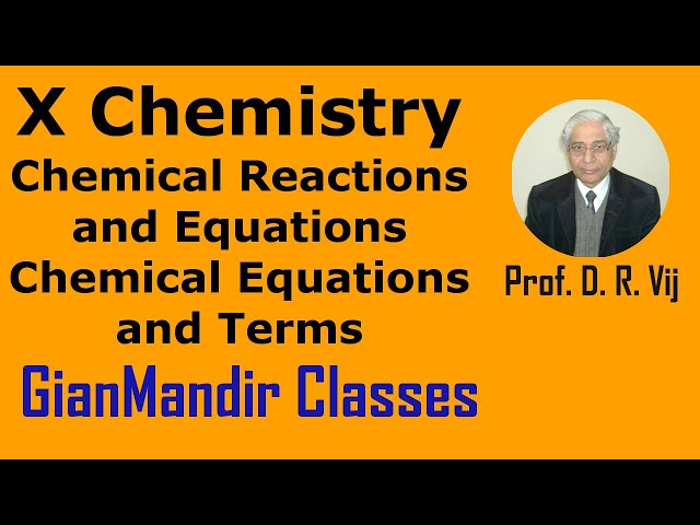 X Chemistry | Chemical Reactions and Equations | Chemical Equations and Terms by Gaurav Sir
