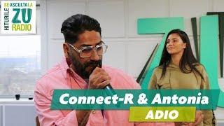 Antonia si Connect-R - Adio (Live la Radio ZU)