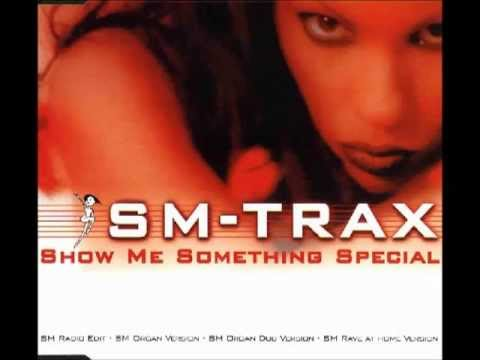 SM-Trax - Show Me Something Special (SM Radio Edit)