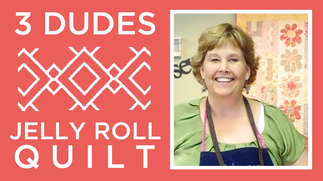 Make An Amazing 3 Dudes Jelly Roll Quilt With Jenny Doan