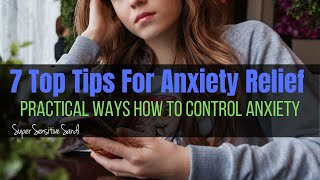 Top 7 healthy tips for anxiety relief   practical ways how to control