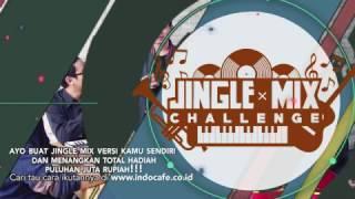 Indocafe JingleMix - Ayo buat jingle versi kamu