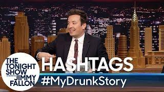 Hashtags: #MyDrunkStory
