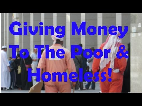 Giving Money To The Poor/Homeless In Mecca & Medina