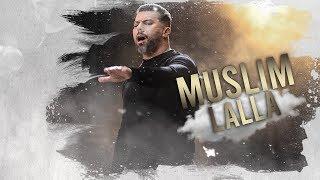 Muslim - LaLLa (Official Lyrics Video) | مسلم  ـ لالا