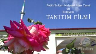 Fatih Sultan Mehmet Han Camii ve Külliyesi Tanıtım Filmi