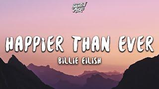 Billie Eilish - Happier Than Ever (Lyrics)