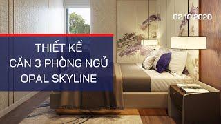 🔴Căn 3 Phòng Ngủ Dự Án Opal Skyline   Tel: 0909.046.012   Lương Viết Thụy Sĩ