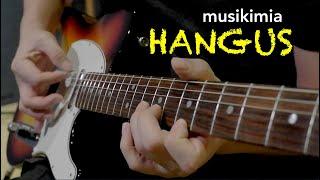 Musikimia - Hangus - Guitar Cover by Stephan Santoso