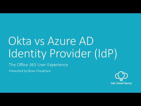 Okta vs Azure AD Identity Provider - The  End-User Experience