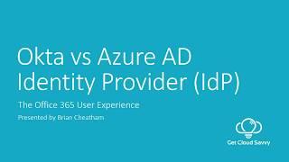 Okta vs Azure AD Identity Provider - The  End-User Experience