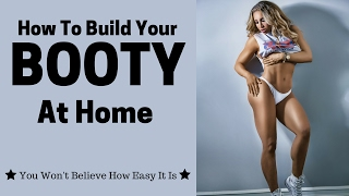 How To Build Your Booty At Home