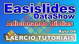 Tutorial Easislides Datashow   Aula 04   Adicionando Bíblias