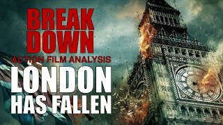London Has Fallen - Break Down: Action Film Analysis