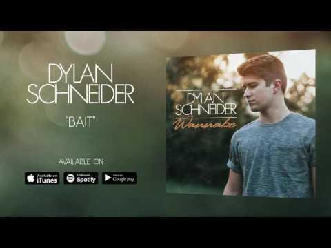 Dylan Schneider - Bait (Official Audio)