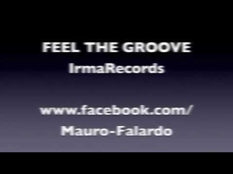 Feel the groove (Irma Records) - Mauro Falardo feat. DR. Feelx