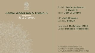 Jamie Anderson & Owain K: Just A Groove