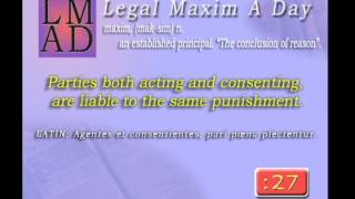 "Legal Maxim A Day - May 20th 2013 - ""Parties both acting and consenting..."""