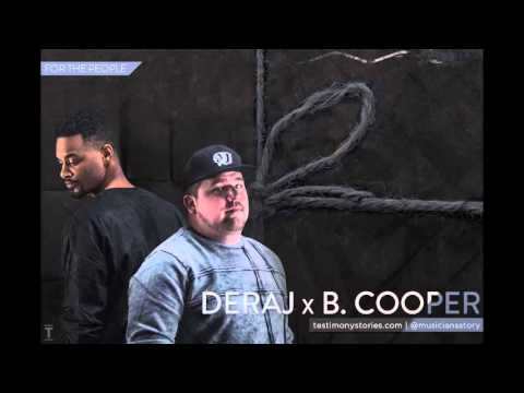 Deraj & B Cooper - Testimony: A Musician's Story