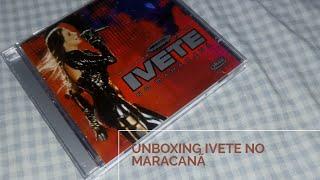 Baixar Unboxing CD Multishow Ao Vivo IVETE NO MARACANÃ (2007)