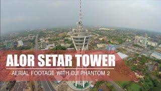 ALOR SETAR TOWER ( MENARA ALOR SETAR ) - Aerial Cinematography